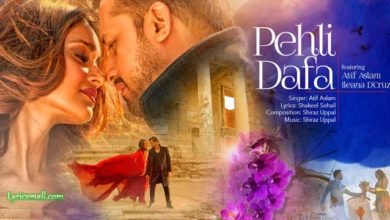Photo of Pehli Dafa Song Lyrics| Atif Aslam Ft Ileana D'Cruz