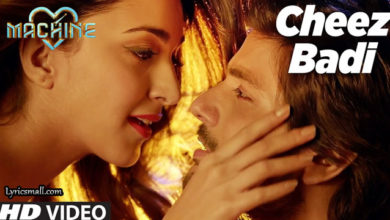 Photo of Cheez Badi Song Lyrics | Machine | Mustafa & Kiara Advani | Udit Narayan & Neha Kakkar
