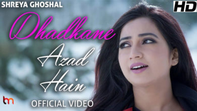 Photo of Dhadkane Azad Hain Song Lyrics | Shreya Ghoshal | Deepak Pandit