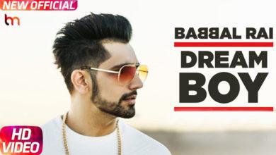 Photo of Dream Boy Song Lyrics | Babbal Rai | Pav Dharia | Punjabi Song Lyrics