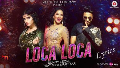 Photo of Loca Loca Song Lyrics    Raftaar & Shivi Feat. Sunny Leone   Ariff Khan