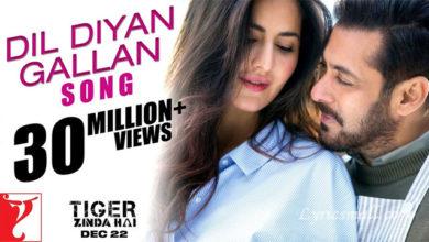 Photo of Dil Diyan Gallan Song Lyrics | Tiger Zinda Hai Hindi Movie Songs Lyrics