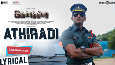 Photo of Athiradi Song Lyrics | Irumbu Thirai Tamil Movie Athiradi Lyrics