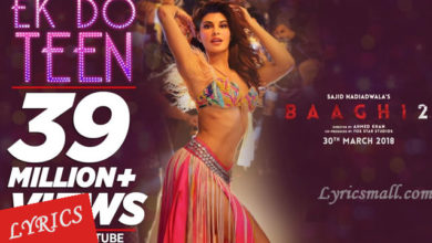 Photo of Ek Do Teen Song Lyrics | Baaghi 2 Movie Songs Lyrics