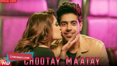 Photo of Chootay Maatay Song Lyrics | Punjabi Song Lyrics