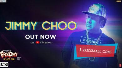 Photo of Jimmy Choo Lyrics   Fryday Hindi Movie Songs Lyrics