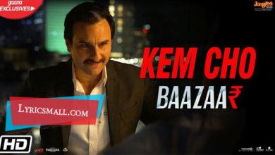 Photo of Kem Cho Lyrics | Baazaar Hindi Movie Songs Lyrics