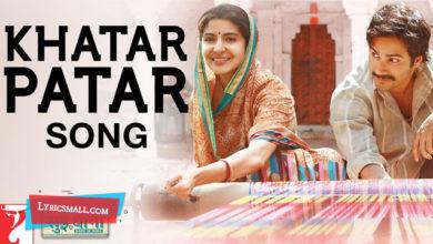 Photo of Khatar Patar Song Lyrics   Sui Dhaaga Movie Songs Lyrics
