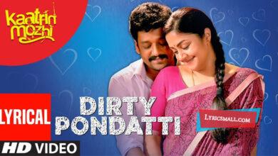 Photo of Dirty Pondatti Lyrics | Kaatrin Mozhi Movie Songs Lyrics