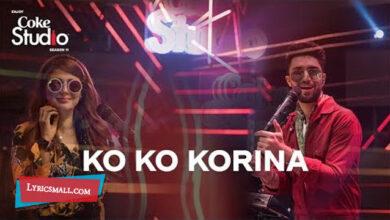 Photo of Ko Ko Korina Lyrics | Coke Studio 11 | Momina Mustehsan, Ahad Raza Mir