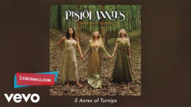 Photo of 5 Acres Of Turnips Lyrics | Interstate Gospel | Pistol Annies