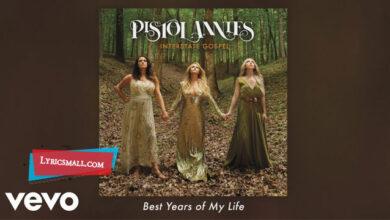 Photo of Best Years Of My Life Lyrics   Interstate Gospel   Pistol Annies