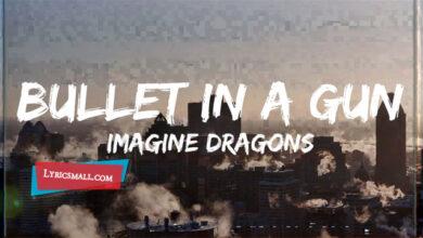 Photo of Bullet In A Gun Lyrics   Origins   Imagine Dragons Lyrics