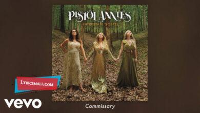 Photo of Commissary Lyrics   Interstate Gospel   Pistol Annies Lyrics