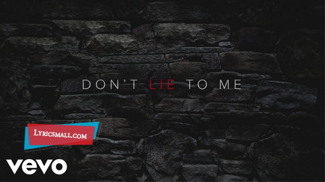 Don't Lie To Me Lyrics