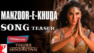 Photo of Manzoor e Khuda Lyrics | Thugs of Hindostan Movie Songs Lyrics