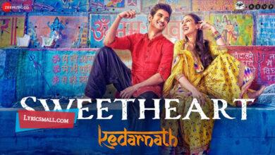 Photo of Sweetheart Lyrics | Kedarnath Movie Songs Lyrics