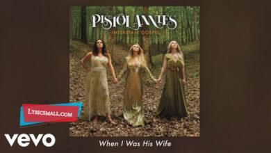 Photo of When I Was His Wife Lyrics   Interstate Gospel   Pistol Annies