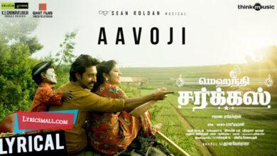 Photo of Aavoji Lyrics | Mehandi Circus Tamil Movie Songs Lyrics