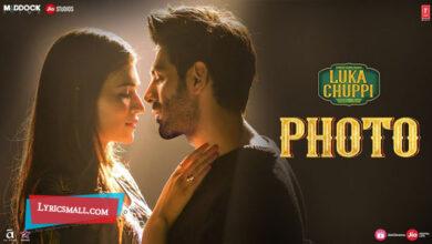 Photo of Photo Lyrics | Luka Chuppi Hindi Movie Songs Lyrics