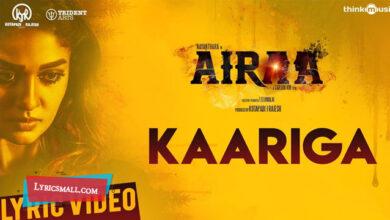 Photo of Kaariga Lyrics | Airaa Tamil Movie Songs Lyrics
