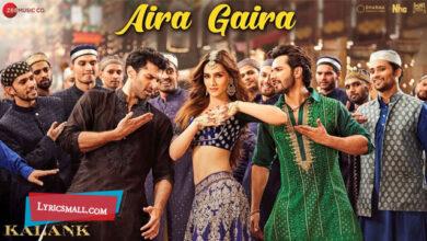 Photo of Aira Gaira Lyrics | Kalank Hindi Movie Songs Lyrics