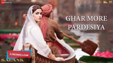 Photo of Ghar More Pardesiya Lyrics | Kalank Hindi Movie Songs Lyrics