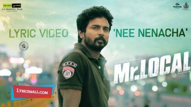 Photo of Nee Nenacha Lyrics | Mr.Local Tamil Movie Songs Lyrics