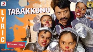 Photo of Tabakkunu Lyrics | Monster Tamil Movie Songs Lyrics