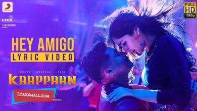 Photo of Hey Amigo Lyrics | Kaappaan Tamil Movie Songs Lyrics