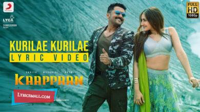 Photo of Kurilae Kurilae Lyrics | Kaappaan Tamil Movie Songs Lyrics