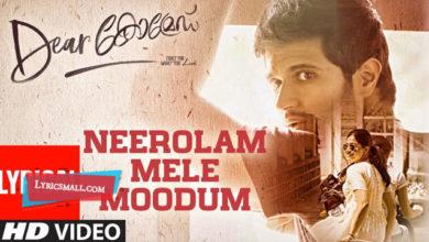 Photo of Neerolam Mele Moodum Lyrics | Dear Comrade Malayalam Songs Lyrics