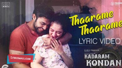 Photo of Thaarame Thaarame Lyrics | Kadaram Kondan Tamil Movie Songs Lyrics