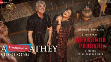 Photo of Agalaathey Lyrics | Nerkonda Paarvai Tamil Movie Songs Lyrics