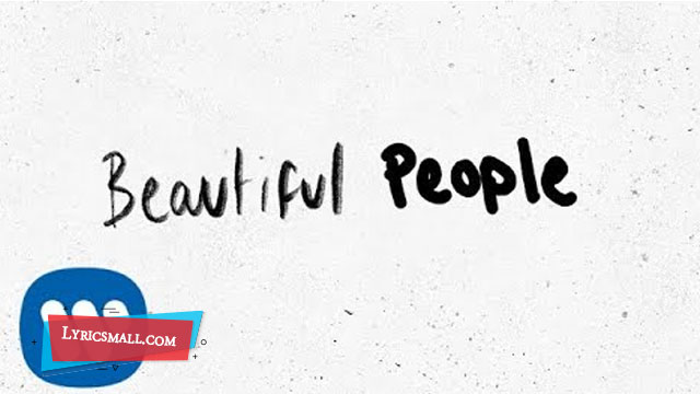 Beautiful People Lyrics