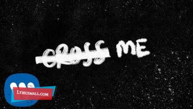 Photo of Cross Me Lyrics | Ed Sheeran | No.6 Collaborations Project