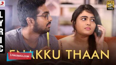 Photo of Enakku Thaan Lyrics | 100 Percent Kadhal Tamil Movie Song Lyrics