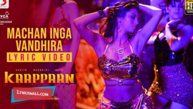 Photo of Machan Inga Vandhira Lyrics | Kaappaan Tamil Movie Songs Lyrics
