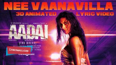 Photo of Nee Vaanavilla Lyrics | Aadai Tamil Movie Songs Lyrics
