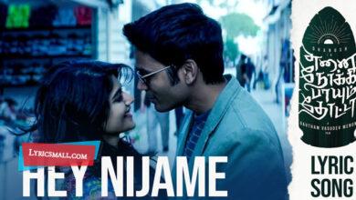 Photo of Hey Nijame Lyrics | Enai Noki Paayum Thota Tamil Movie Songs Lyrics