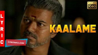 Photo of Kaalame Lyrics | Bigil Tamil Movie Songs Lyrics