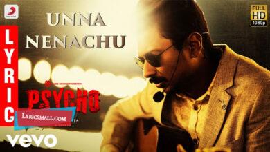 Photo of Unna Nenachu Lyrics | Psycho Tamil Movie Songs Lyrics