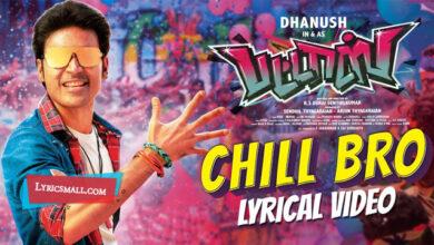Photo of Chill Bro Lyrics | Pattas Tamil Movie Songs Lyrics
