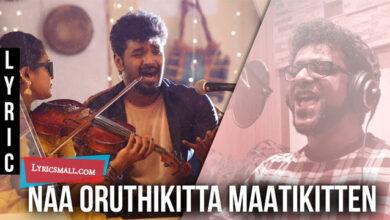 Photo of Naa Oruthikitta Matikitten Lyrics | Capmaari Tamil Movie Songs Lyrics