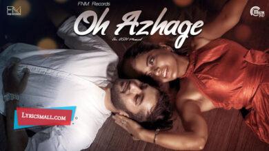 Photo of Oh Azhage Lyrics | Tamil Independent Music Video