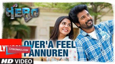 Photo of Over'a Feel Pannuren Lyrics | Hero Tamil Movie Songs Lyrics