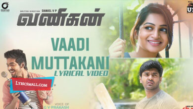 Photo of Vaadi Muttakanni Lyrics   Vanigan Tamil Movie Songs Lyrics