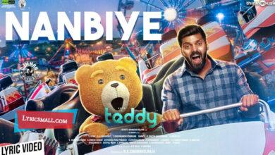 Photo of Nanbiye Lyrics   Teddy Tamil Movie Songs Lyrics