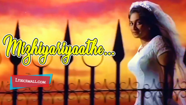 Photo of Mizhiyariyaathe Lyrics | Niram Malayalam Movie Songs Lyrics