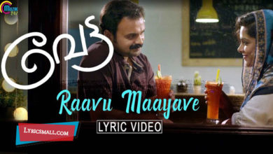 Photo of Raavu Maayave Lyrics | Vettah Malayalam Movie Songs Lyrics